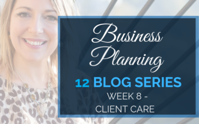 Business Planning Week 8 – Client Care