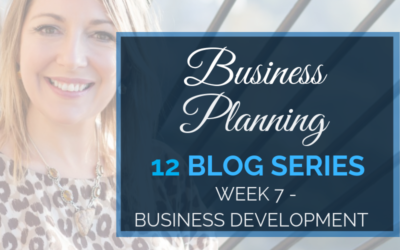 Business Planning Week 7 – Business Development