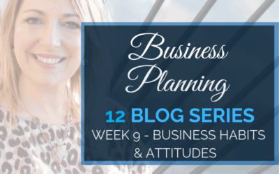 Business Planning Week 9 – Habits & Attitude