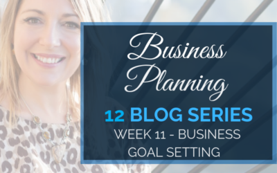Business Planning Week 11 – Business Goal Setting