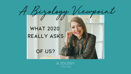 A Bizology Viewpoint. What 2020 Is Really Asking Of Us.