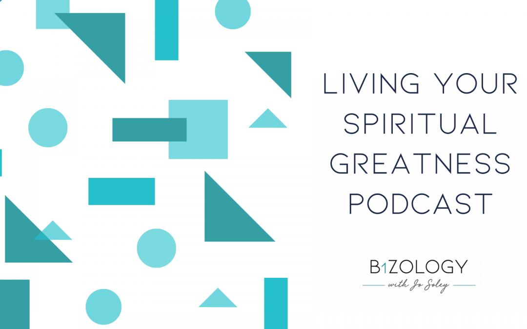 LIVING YOUR SPIRITUAL GREATNESS PODCAST