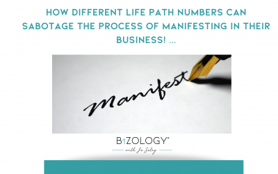 How different Life Path numbers can sabotage the process of manifesting in their business!