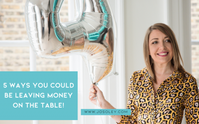 5 WAYS YOU COULD BE LEAVING MONEY ON THE TABLE NOT KNOWING YOUR NUMBERS