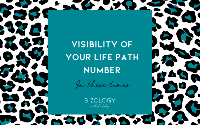 The Visibility of your Life Path number in these times …