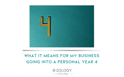 WHAT IT MEANS FOR ME & MY BUSINESS GOING INTO A PERSONAL YEAR 4